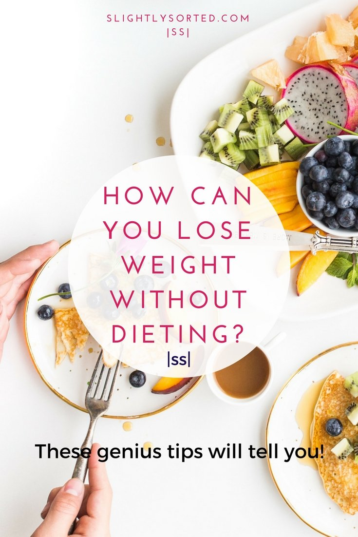 How can you lose weight without dieting