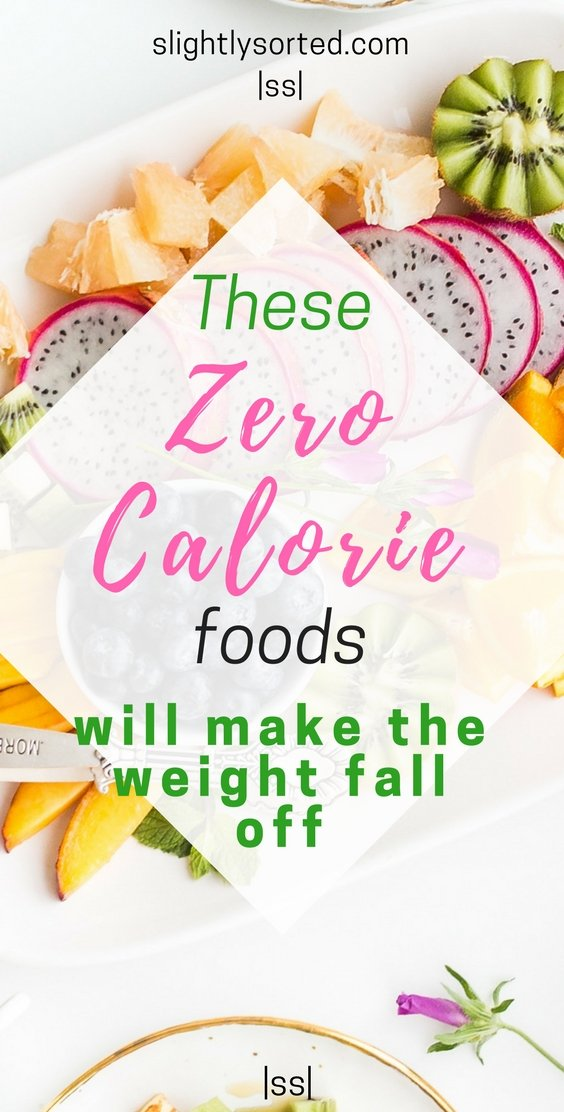 Zero calorie foods to make the weight fall off