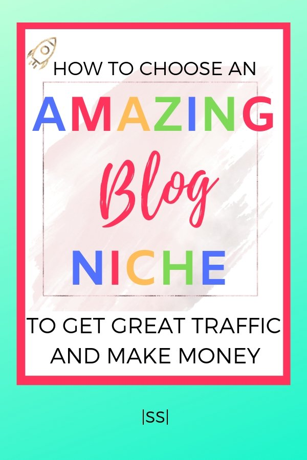 How to choose an amazing blog niche