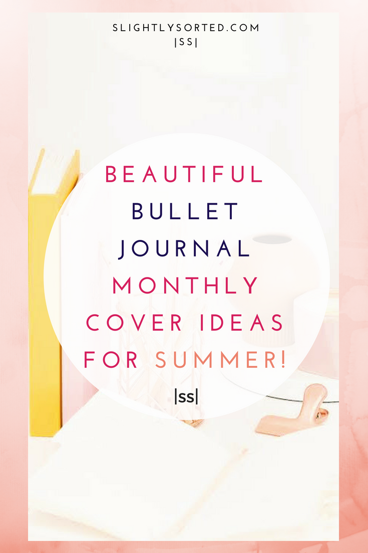 Beautiful Bullet Journal Monthly Cover Ideas For Summer