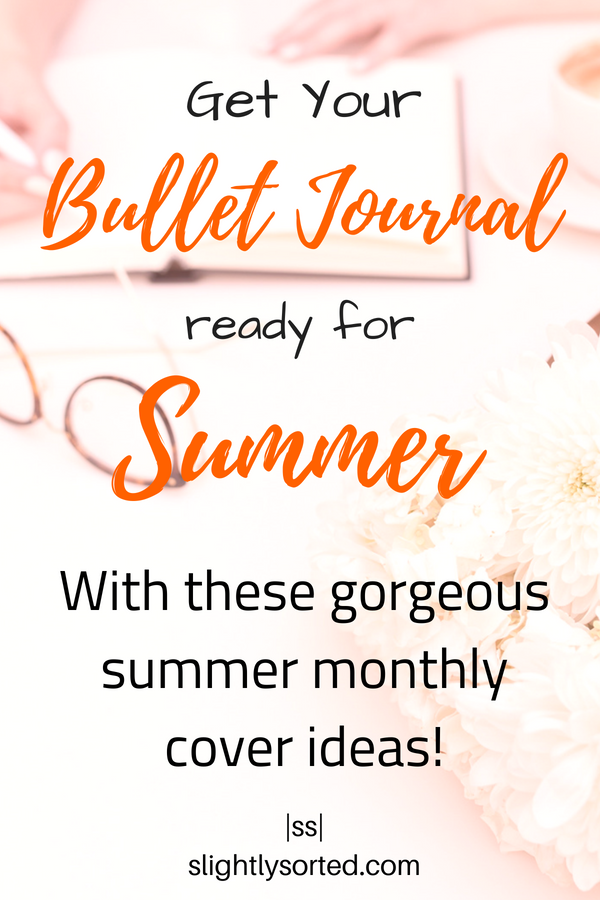 Get Your Bullet Journal Ready For Summer Monthly Cover Ideas